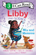 "Image for ""Libby Loves Science: Mix and Measure"""