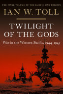 "Image for ""Twilight of the Gods: War in the Western Pacific, 1944-1945 (Vol. 3) (Pacific War Trilogy)"""