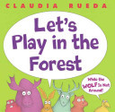 "Image for ""Let's Play in the Forest While the Wolf Is Not Around"""