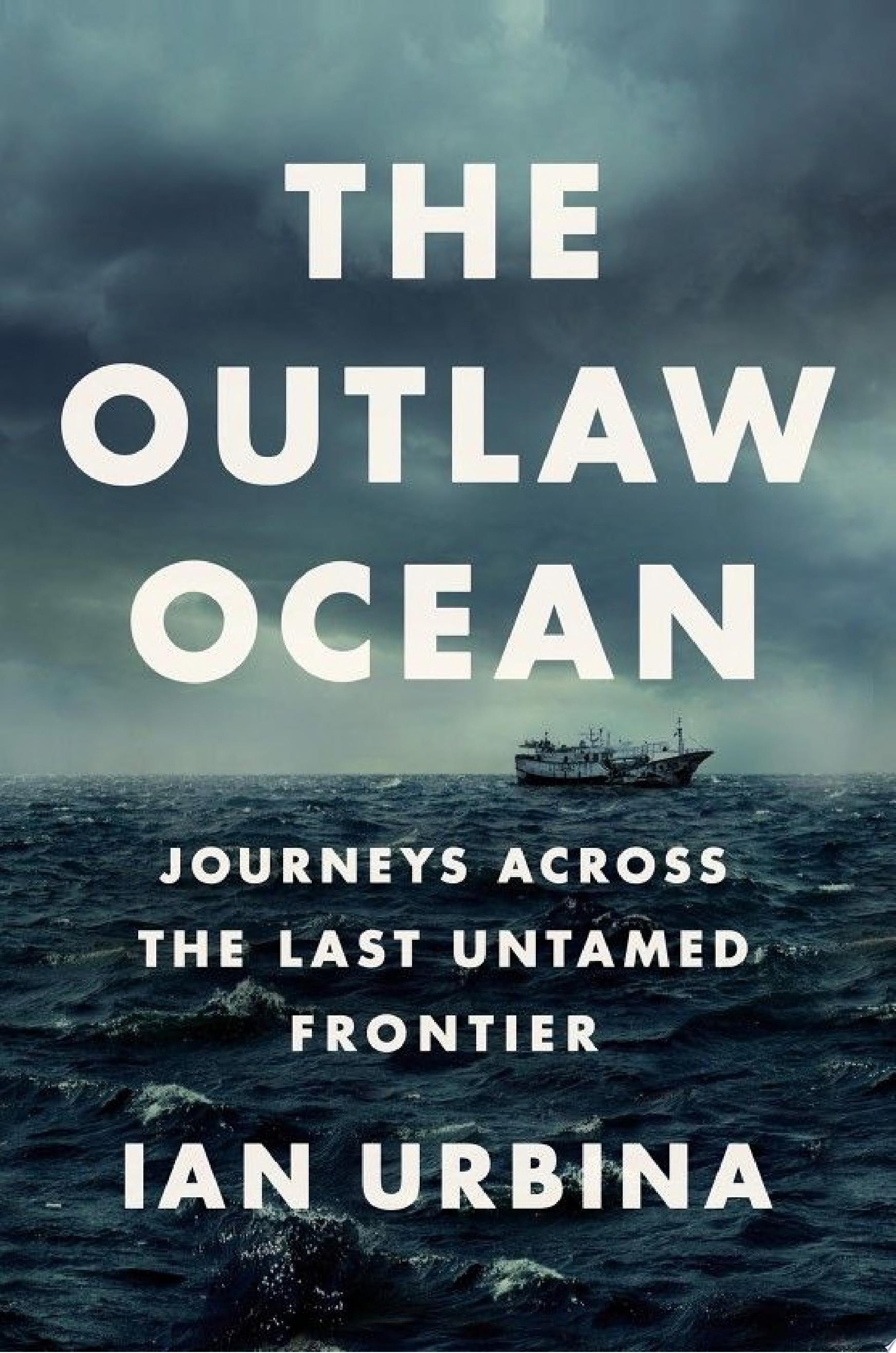 "Image for ""The Outlaw Ocean"""