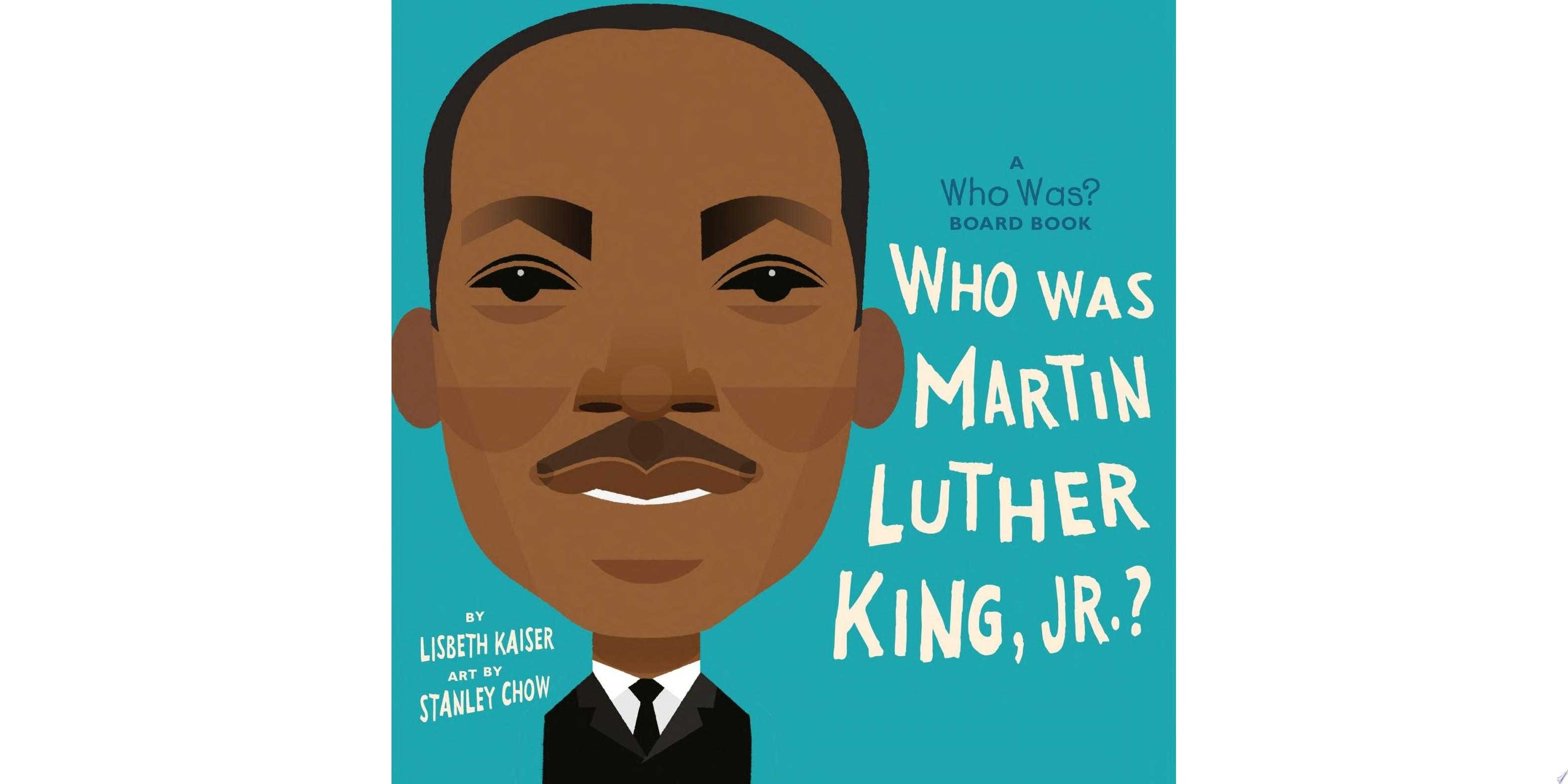 "Image for ""Who Was Martin Luther King, Jr.?: A Who Was? Board Book"""