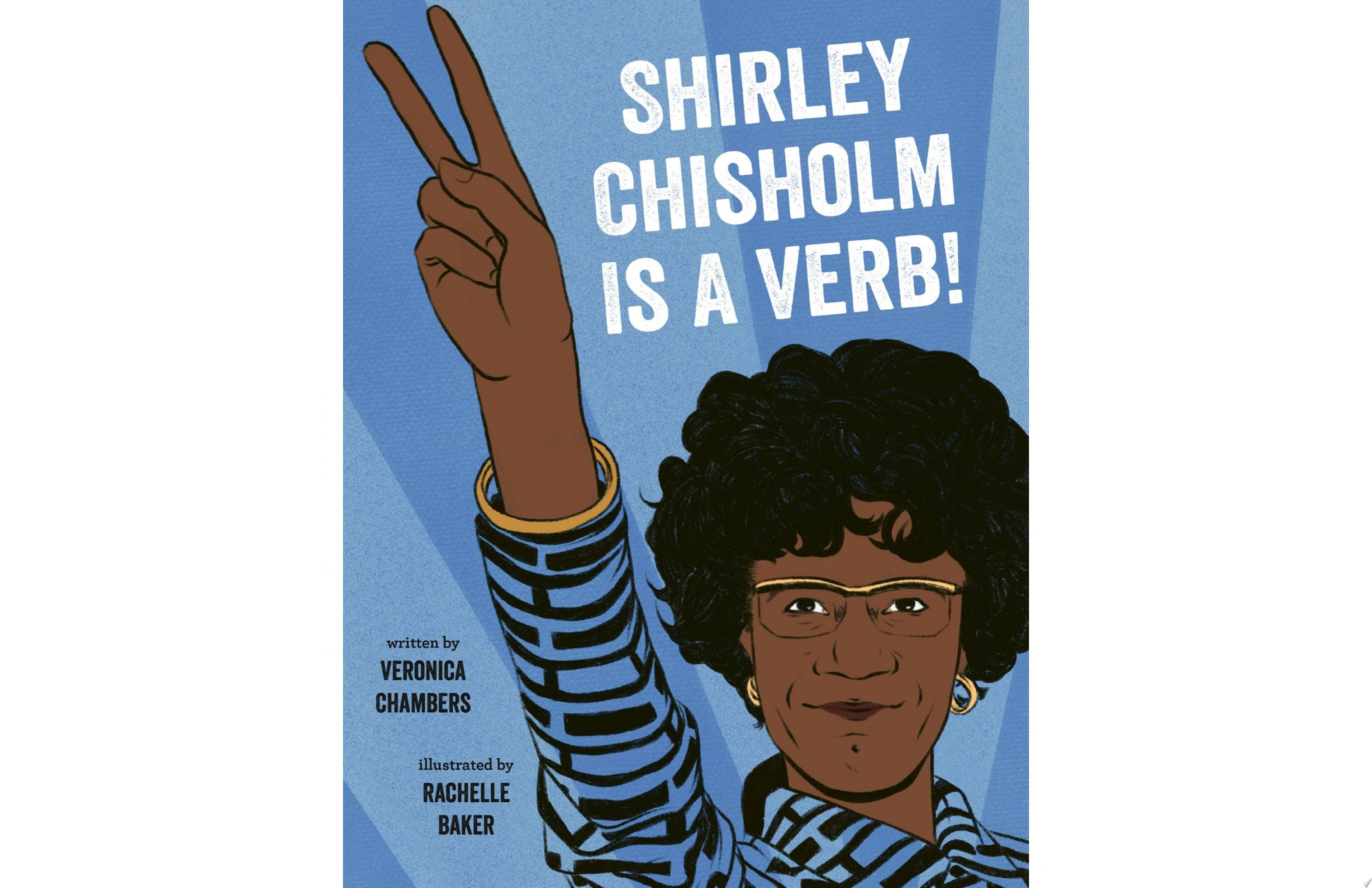"Image for ""Shirley Chisholm Is a Verb"""