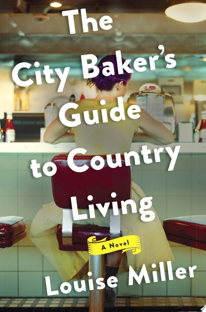 "Image for ""The City Baker's Guide to Country Living"""