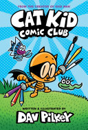 "Image for ""Cat Kid Comic Club: From the Creator of Dog Man"""