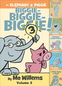 "Image for ""An Elephant & Piggie Biggie! Volume 3"""