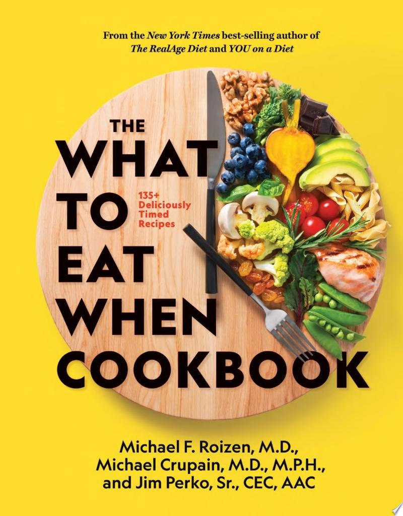 "Image for ""The What to Eat When Cookbook"""