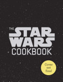 "Image for ""The Star Wars Cookbook: Han Sandwiches and Other Galactic Snacks"""