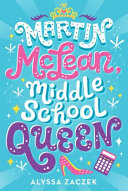 "Image for ""Martin Mclean, Middle School Queen"""
