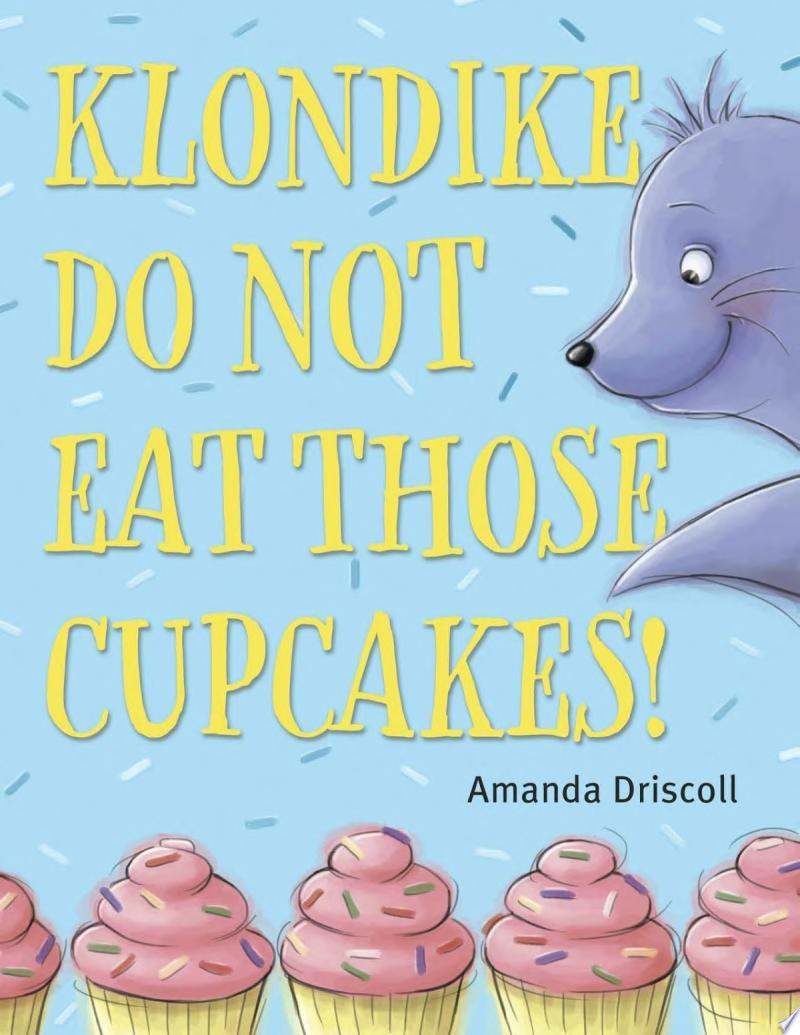 "Image for ""Klondike, Do Not Eat Those Cupcakes!"""