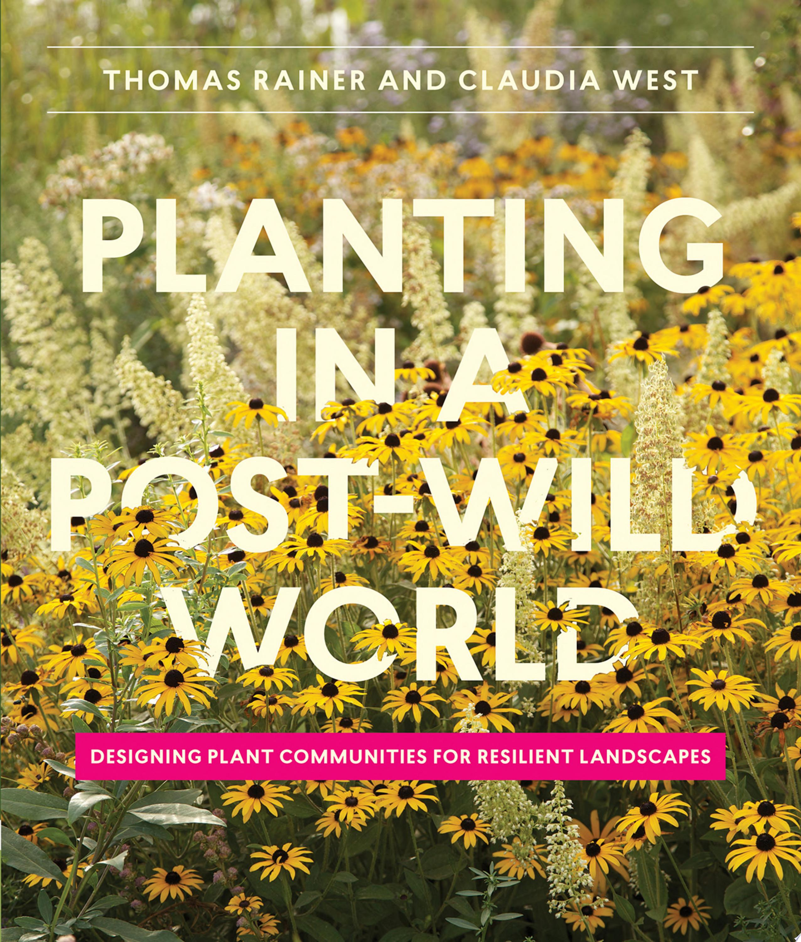 "Image for ""Planting in a Post-Wild World"""
