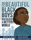 "Image for ""For Beautiful Black Boys Who Believe in a Better World"""
