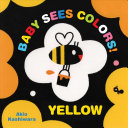 "Image for ""Baby Sees Colors: Yellow"""