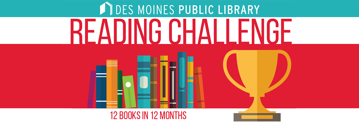 Des Moines Public Library Reading Challenge 12 Books in 12 Months