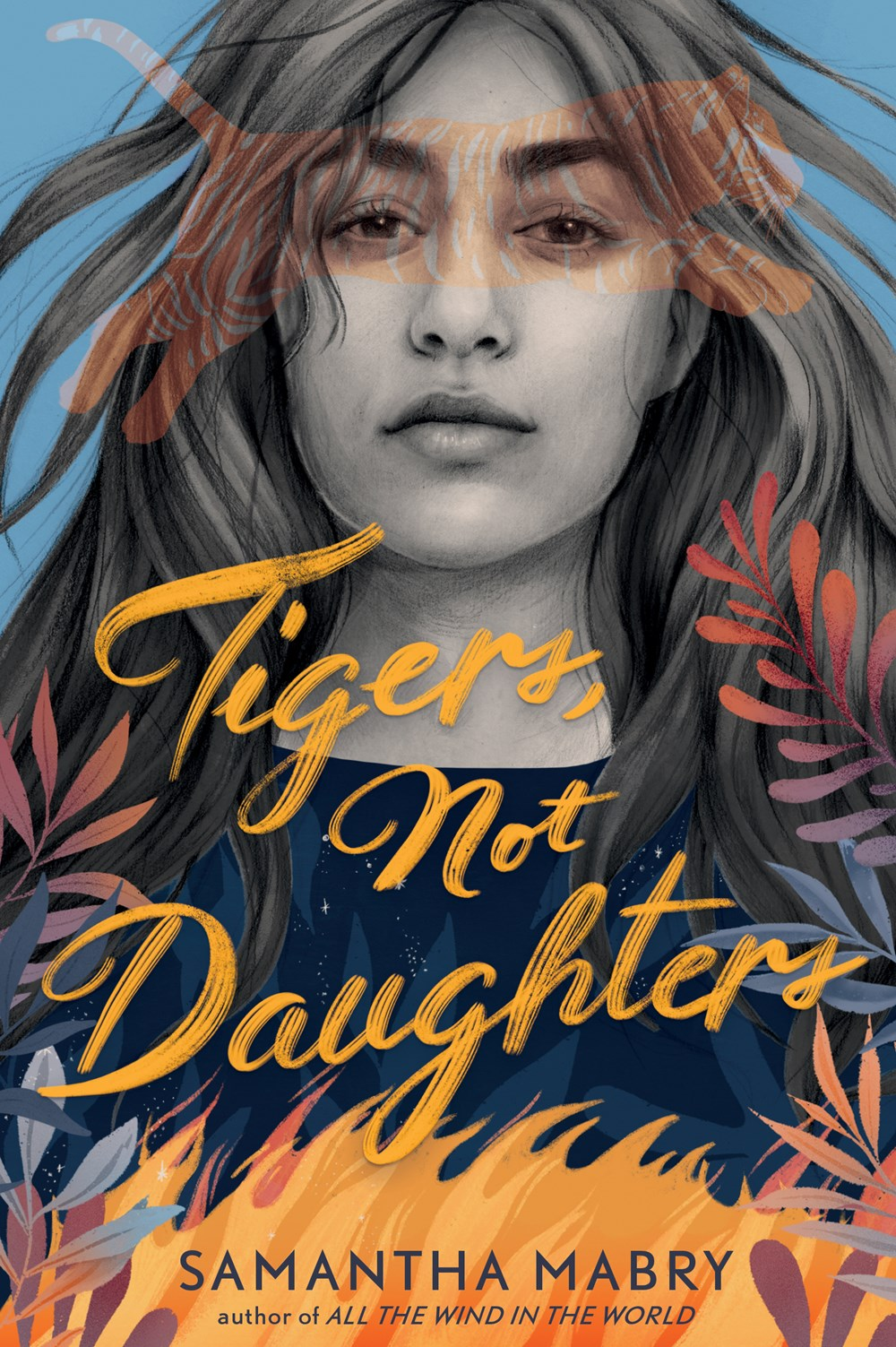 Image for Tigers, Not Daughters by Samantha Mabry