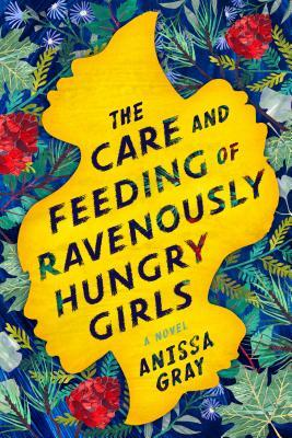 "Image for ""The Care and Feeding of Ravenously Hungry Girls"""